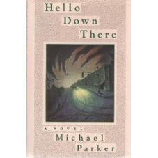 Parker's first novel Hello Down There