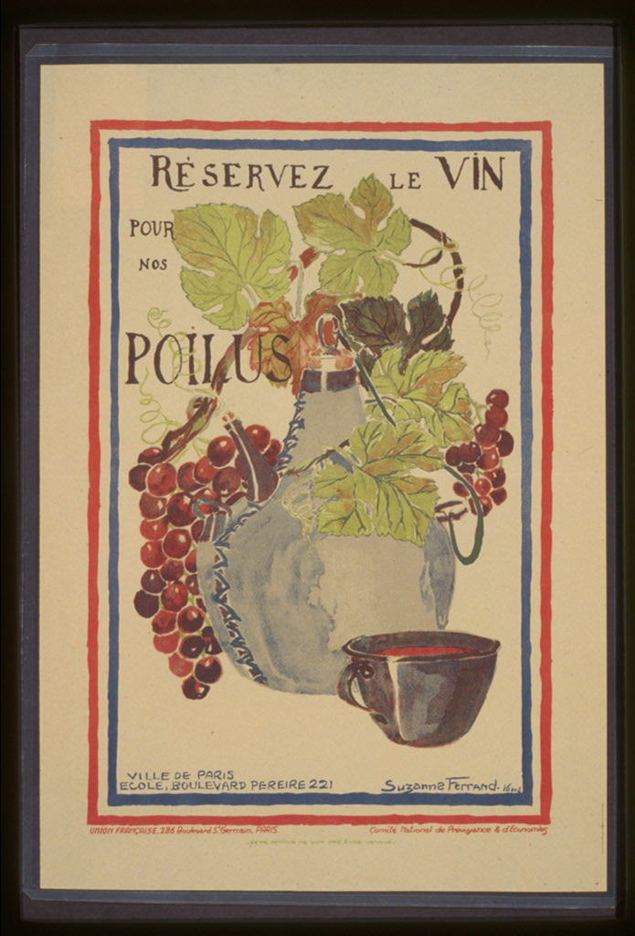 "This 1916 poster encourages civilians to ""save wine for our poilus."" It depicts a French army canteen and wine-filled mug surrounded by grapevines. Source: Library of Congress"